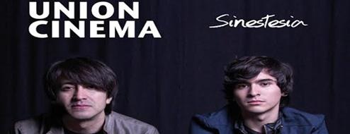 """UNION CINEMA ANUNCIA LA SALIDA A LA VENTA DE SU DISCO DEBUT """"SINESTESIA"""""""